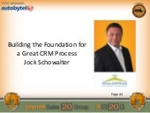 Jock Schowalter: Building the Foundation for a Great CRM Process
