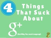 4 Things That Suck About Google Plus (But Why You Need It Anyway)