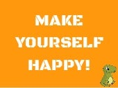 3 Suggestions To Make Yourself Happy
