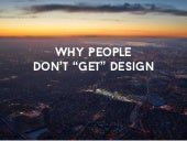 "Why People Don't ""Get"" Design"