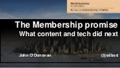 The Membership Promise: What Content & Tech Did Next @ DPS Europe, 2/6/15