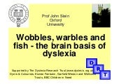 Wobble, Warbles and Fish: the brain...