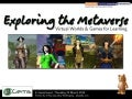 Exploring the Metaverse: Virtual Worlds and Games for Learning