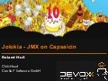 Jolokia - JMX on Capsaicin (Devoxx 2011)