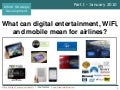 Part I Jan 2010 - Can airlines power ancillary revenue with digital media and better WiFi platforms?