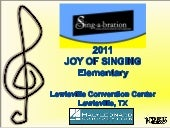 Sing-a-bration 2011: Joy of Singing...