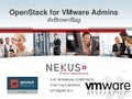 OpenStack for VMware Admins - VMworld vBrownbag 2013