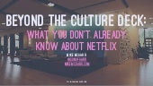 DOES15 - Mike McGarr - Beyond the Culture Deck What You Don't Already Know About Netflix