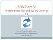 JSON Part 3: Asynchronous Ajax & JQ...
