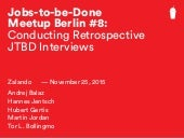 JTBD Meetup #8: Conducting Retrospective Jobs-To-Be-Done Interviews