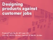 Designing Products Against Customer Jobs