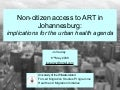 Non-citizen access to ART in Johannesburg:implications for the urban health agenda