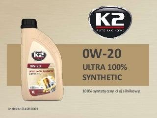 K2 TEXAR 0W20 - Ultra 100% syntetyczny olej silnikowy do samochodów hybrydowych i z systemem start-stop