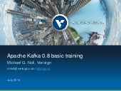 Apache Kafka 0.8 basic training - Verisign