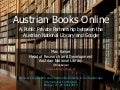 Austrian Books Online. A Public Private Partnership between the Austrian National Library and Google