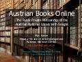 Autrian Books Online - The Public Private Partnership of the Austrian National Library with Google