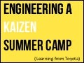 Learning from Toyota - Engineering a Kaizen/Lean Summer Camp