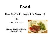 Food: The Staff of Life or the Swor...
