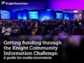 Getting funding through the Knight Community Information Challenge: A guide for innovators