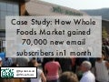 How Whole Foods Market Gained 70k Email Subs in 1 Month