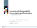Innovations for Enhanced Aid Harmonization and Aid Effectiveness
