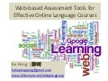 Web-based Assessment Tools for Effective Online Language Courses