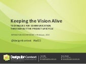 Keeping the Vision Alive: Techniques for Communication Throughout the Project Lifecycle