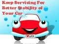 Keep servicing for better stability of your car