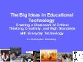 From O to the Big Ideas in Ed Tech
