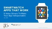 Smartwatch Apps That Work: 5 Value Drivers To Make Your App Indispensable