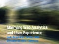 Marrying Web Analytics and User Experience