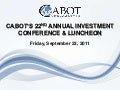 2011 Cabot Investor Conference - Keynote Speaker