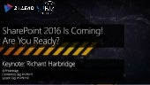 SharePoint 2016 Is Coming! Are You Ready?
