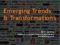 Emerging Trends & Transformations