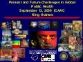 King Holmes, MD, PhD: Present and Future Challenges in Global Public Health