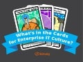 What's in the Cards for Enterprise IT Culture?