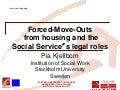 The Social Service´s Legal Roles in the Swedish Rental Act in Relation to Forced Move-Outs from Housing