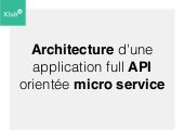 Architecture d'une application Full API orienté micro service