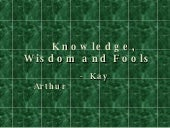 Knowledge, Wisdom And Fools   Prove...