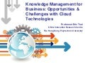Knowledge Management for Business: Opportunities and Challenges with Cloud Technologies
