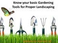 Know your basic gardening tools for proper landscaping