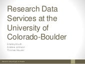 RDAP 15: Research Data Services at the University of Colorado Boulder