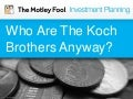 How did the Koch brothers make their fortune?