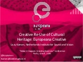 Europeana Creative: Creative re-use of cultural heritage