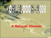 Kosi Flood in India ( Bihar) - a na...