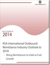 Ksa international outbound remittance industry outloook 2014-2018