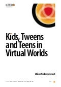 Kids, Tweens and Teens in Virtual Worlds