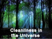 Cleanliness in Universe