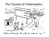 L2 the causes of urbanisation