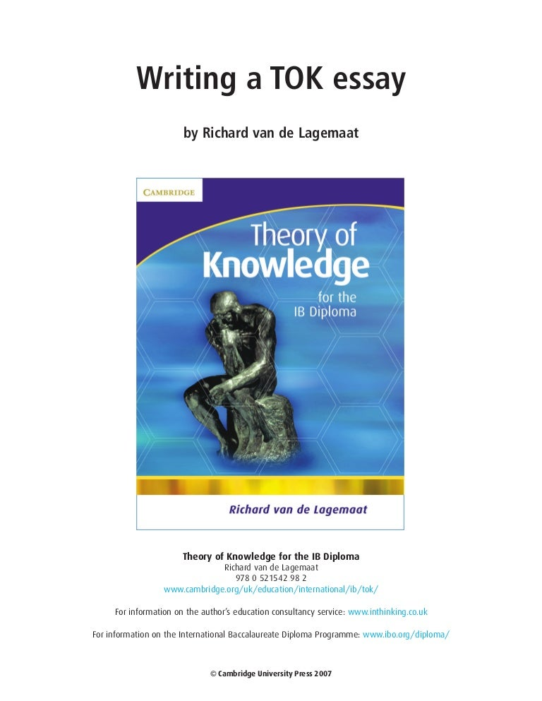 tok essays 2013 May 2013 tok essay ideas ib theory of knowledge essay ideas  the question assumes that it is possible to 'see' general patterns and particular examples.